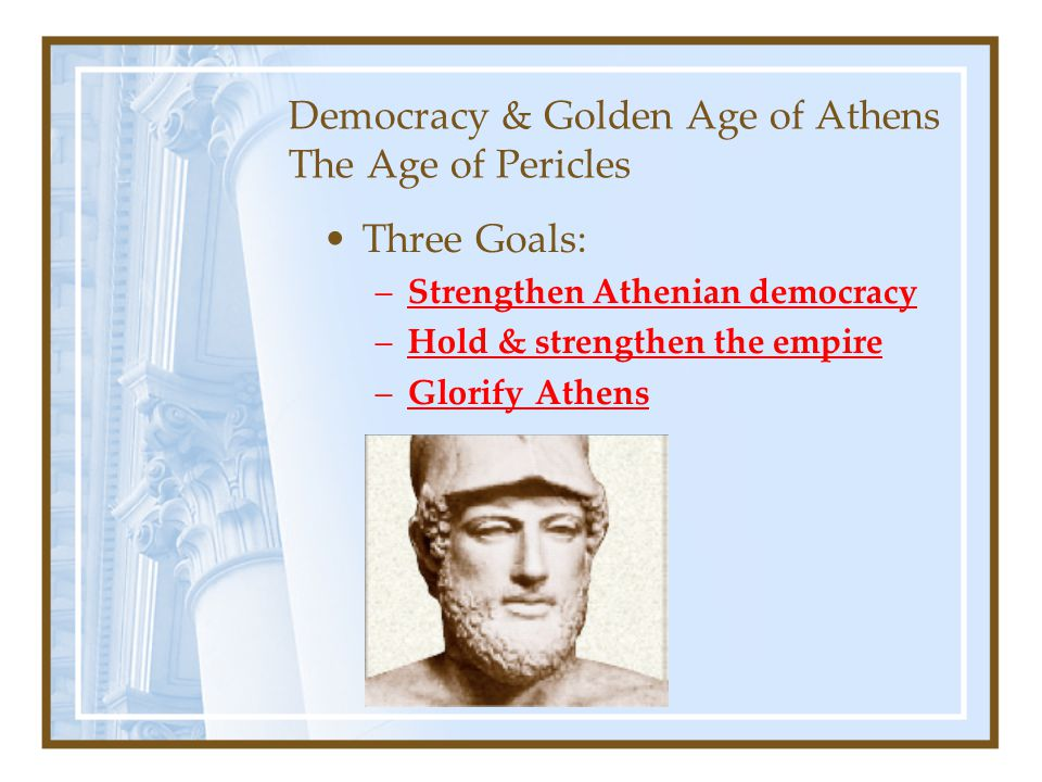 Democracy & Golden Age of Athens The Age of Pericles