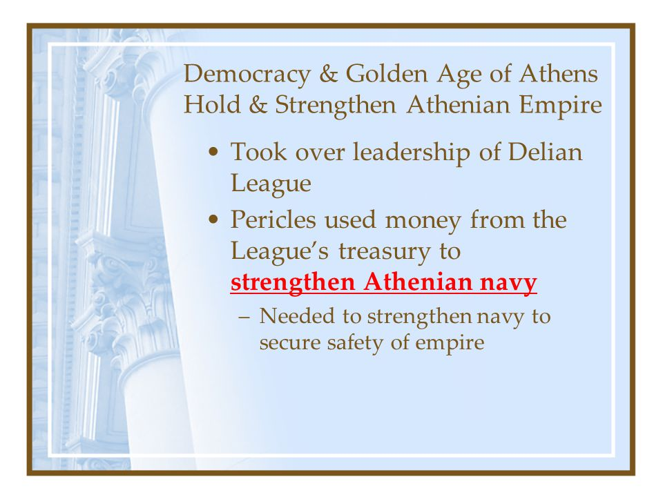 Democracy & Golden Age of Athens Hold & Strengthen Athenian Empire