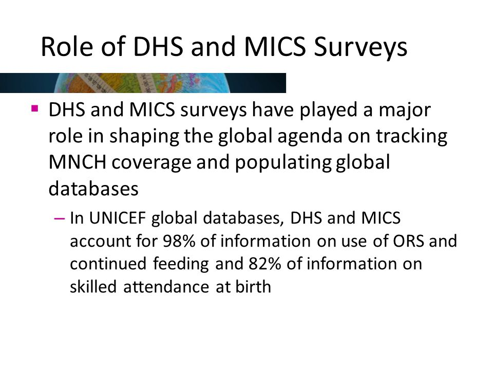Role of DHS and MICS Surveys
