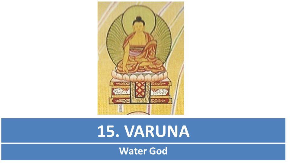 15. VARUNA Water God