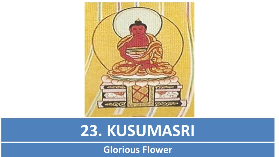 23. KUSUMASRI Glorious Flower