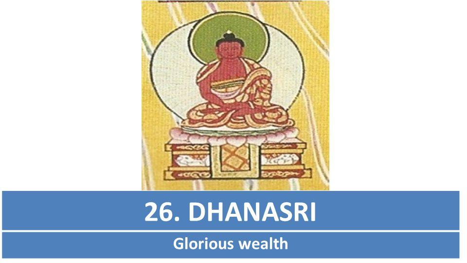 26. DHANASRI Glorious wealth