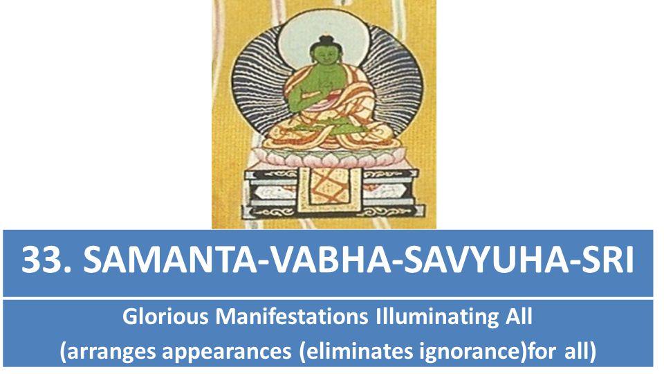 33. SAMANTA-VABHA-SAVYUHA-SRI
