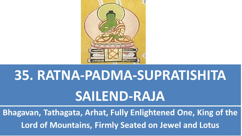 35. RATNA-PADMA-SUPRATISHITA SAILEND-RAJA