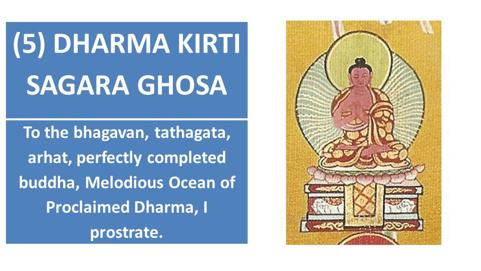 (5) DHARMA KIRTI SAGARA GHOSA