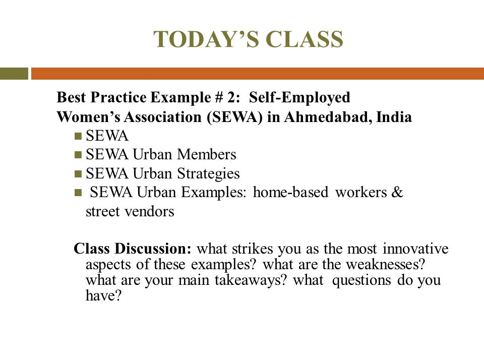 TODAY'S CLASS Best Practice Example # 2: Self-Employed