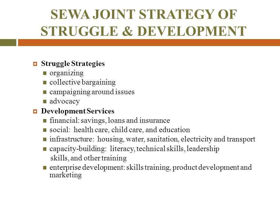 SEWA JOINT STRATEGY OF STRUGGLE & DEVELOPMENT
