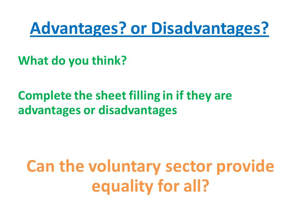 Advantages or Disadvantages