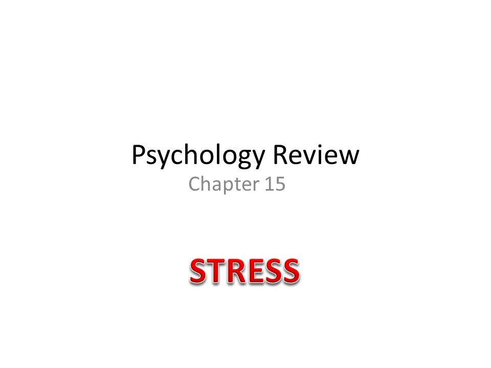 Psychology Review Chapter 15 STRESS