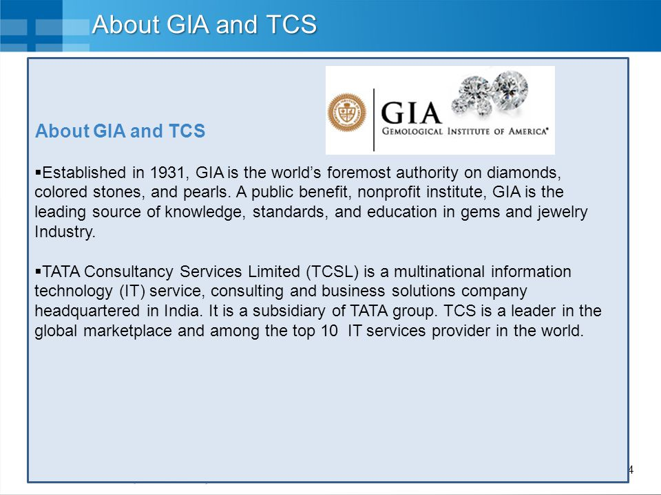 About GIA and TCS About GIA and TCS