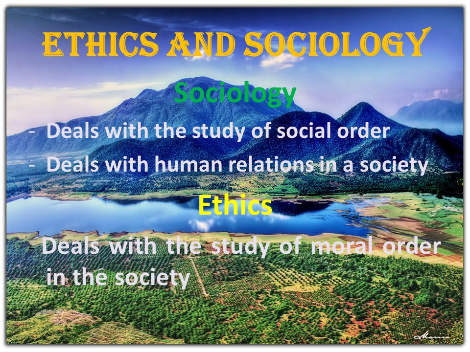 Ethics and Sociology Sociology Ethics