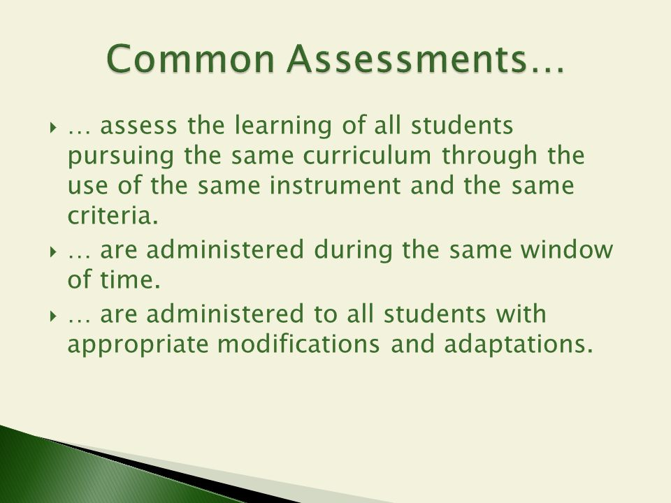 Common Assessments…