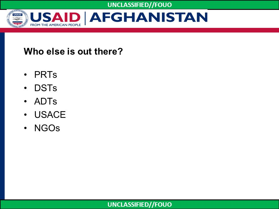 Who else is out there PRTs DSTs ADTs USACE NGOs