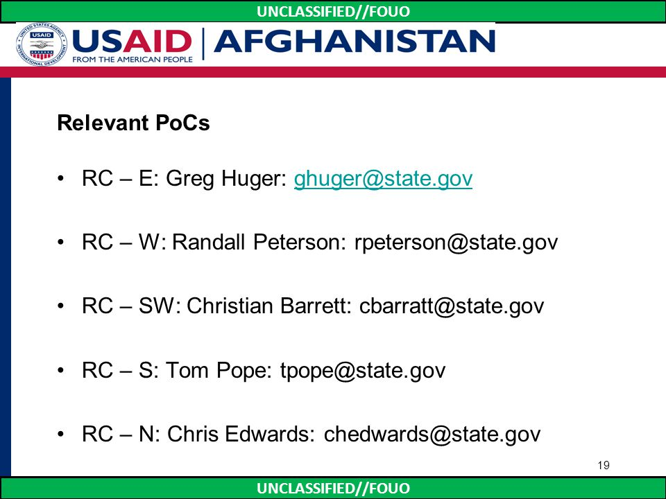 Relevant PoCs RC – E: Greg Huger: ghuger@state.gov. RC – W: Randall Peterson: rpeterson@state.gov.