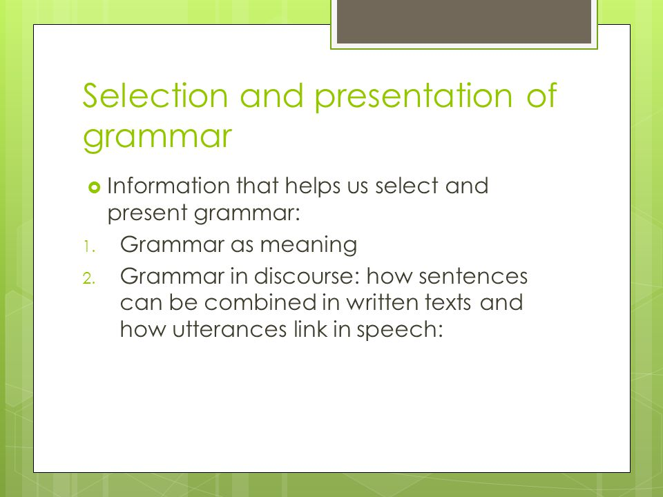 Selection and presentation of grammar