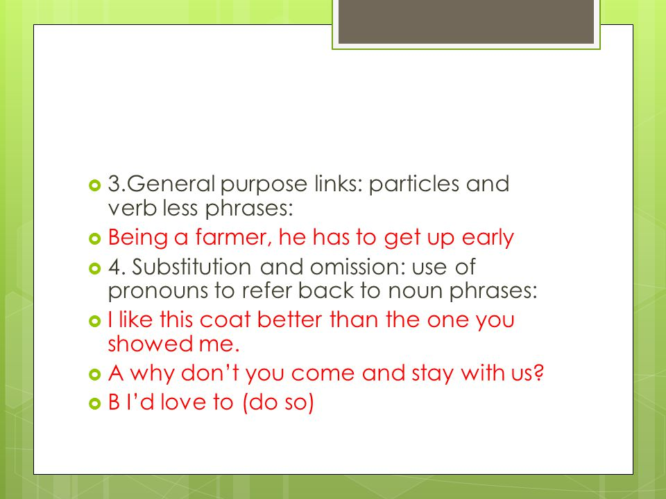 3.General purpose links: particles and verb less phrases:
