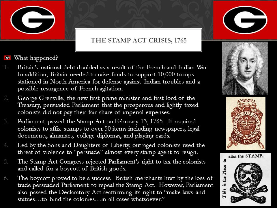 The Stamp Act Crisis, 1765 What happened