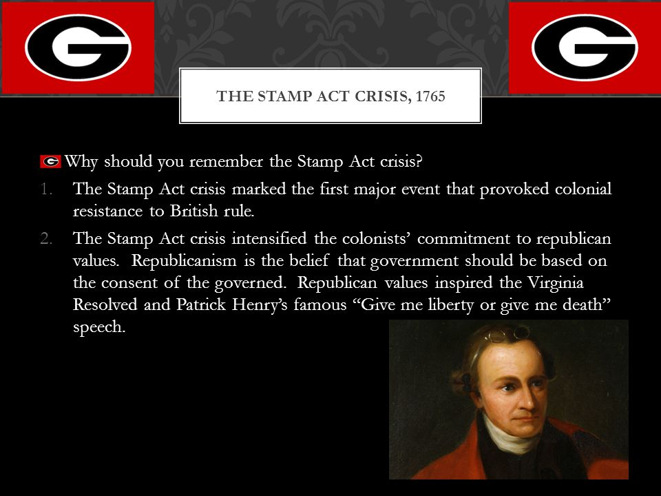 Why should you remember the Stamp Act crisis