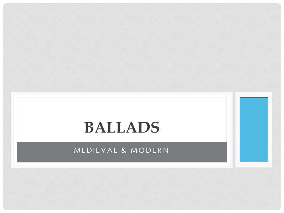 BALLADS Medieval & Modern