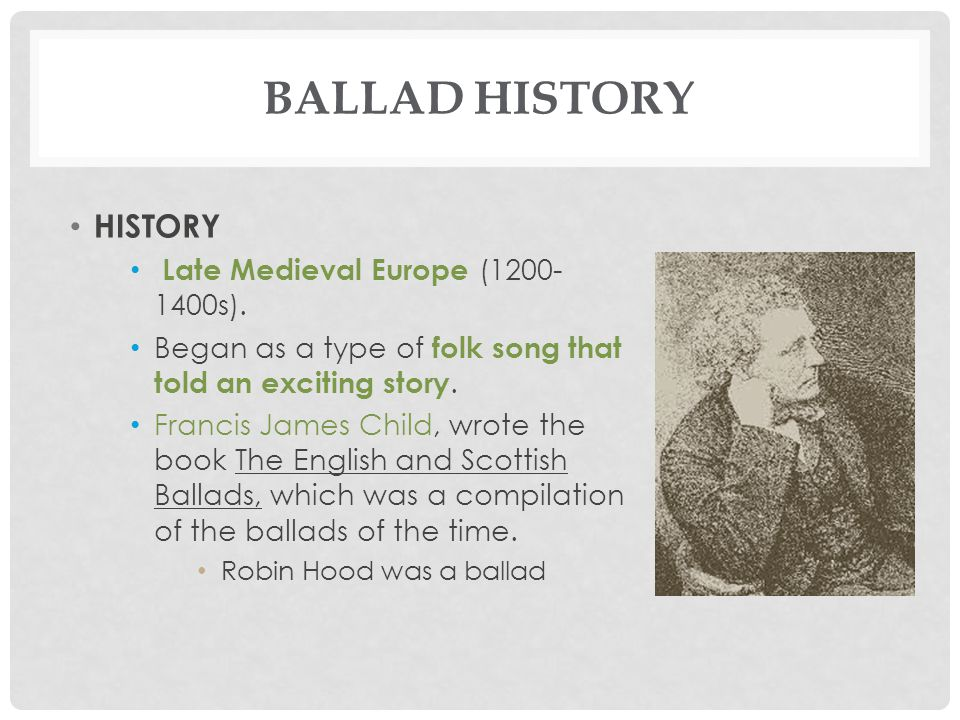 BALLAD HISTORY HISTORY Late Medieval Europe (1200-1400s).