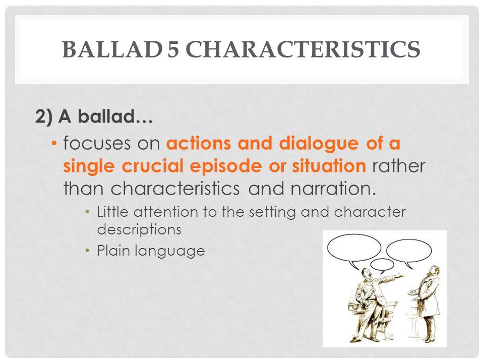 BALLAD 5 CHARACTERISTICS
