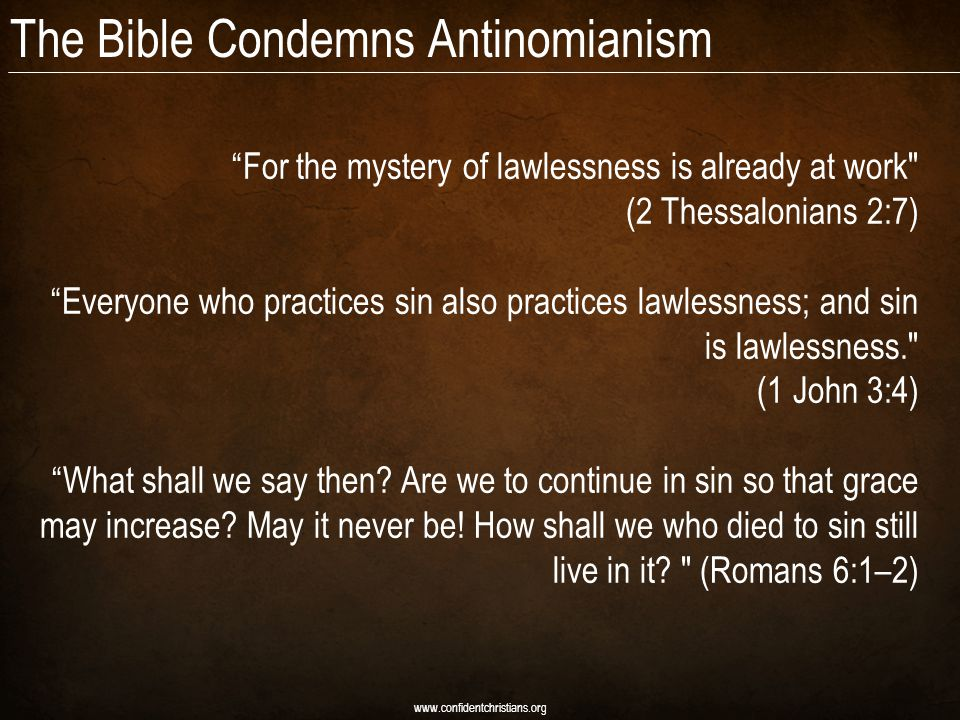 The Bible Condemns Antinomianism