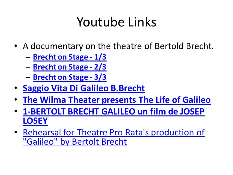 Youtube Links A documentary on the theatre of Bertold Brecht.