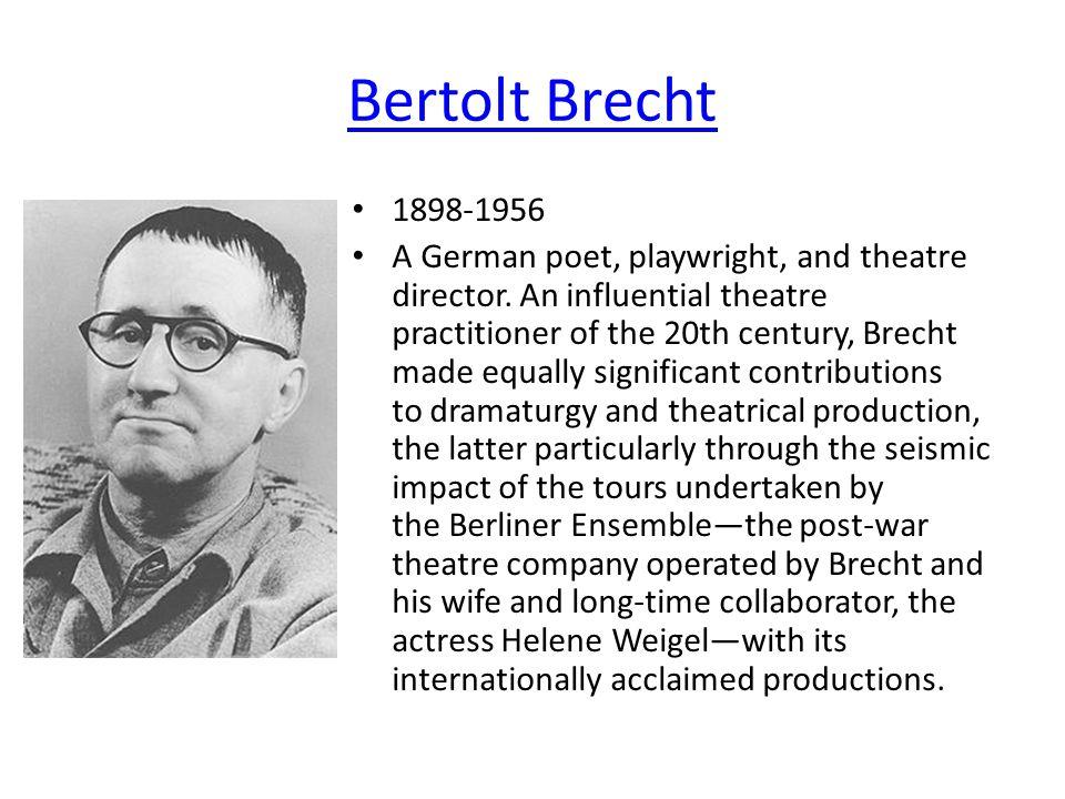 Bertolt Brecht 1898-1956.