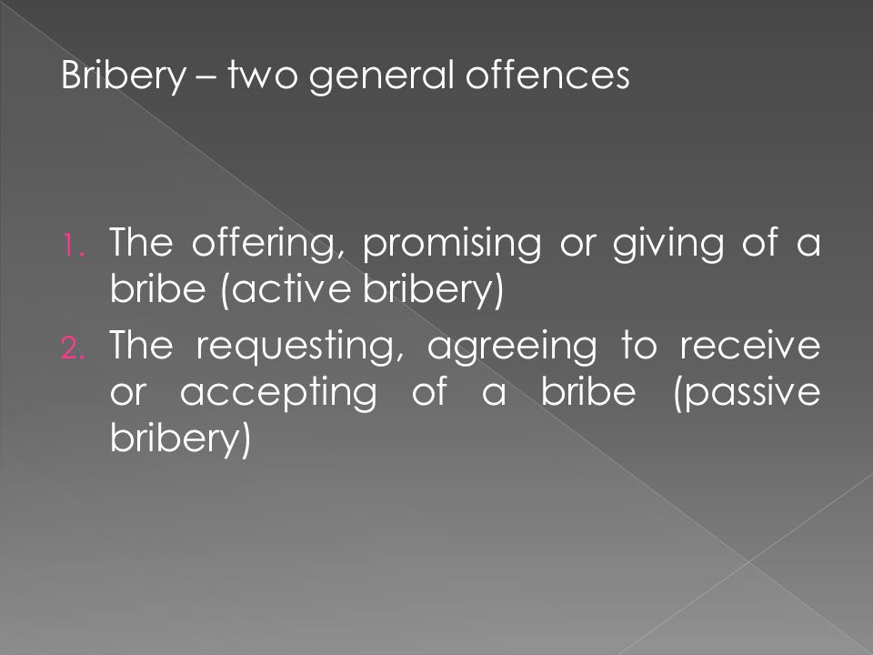 Bribery – two general offences