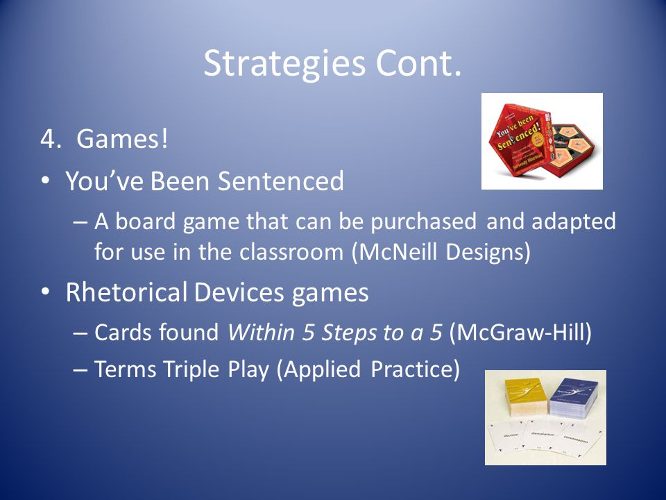 Strategies Cont. 4. Games! You've Been Sentenced