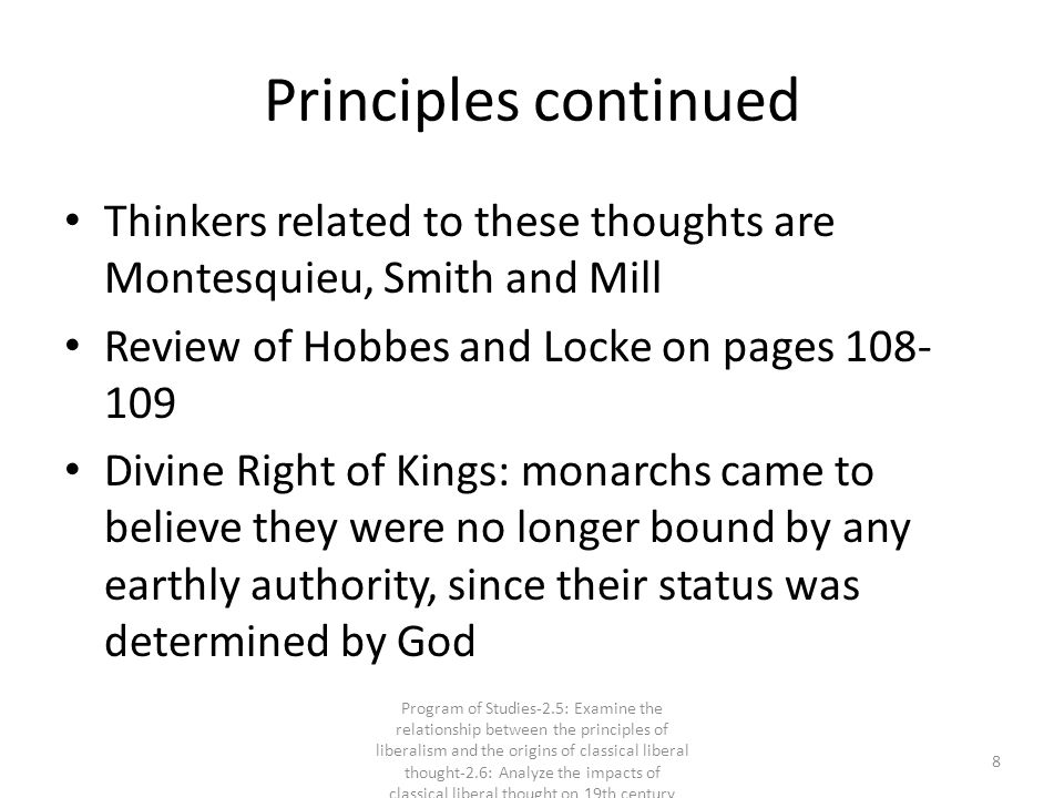 Principles continued Thinkers related to these thoughts are Montesquieu, Smith and Mill. Review of Hobbes and Locke on pages 108-109.
