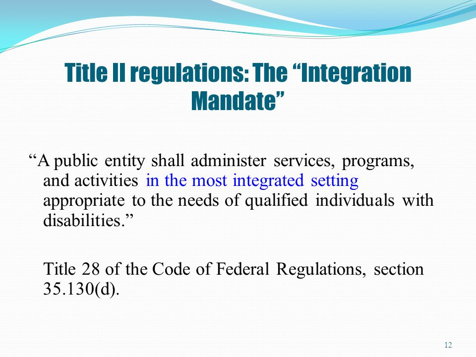 Title II regulations: The Integration Mandate