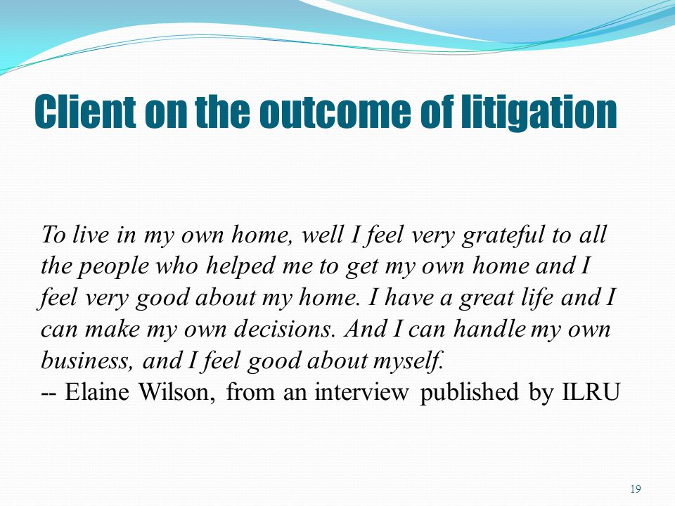 Client on the outcome of litigation