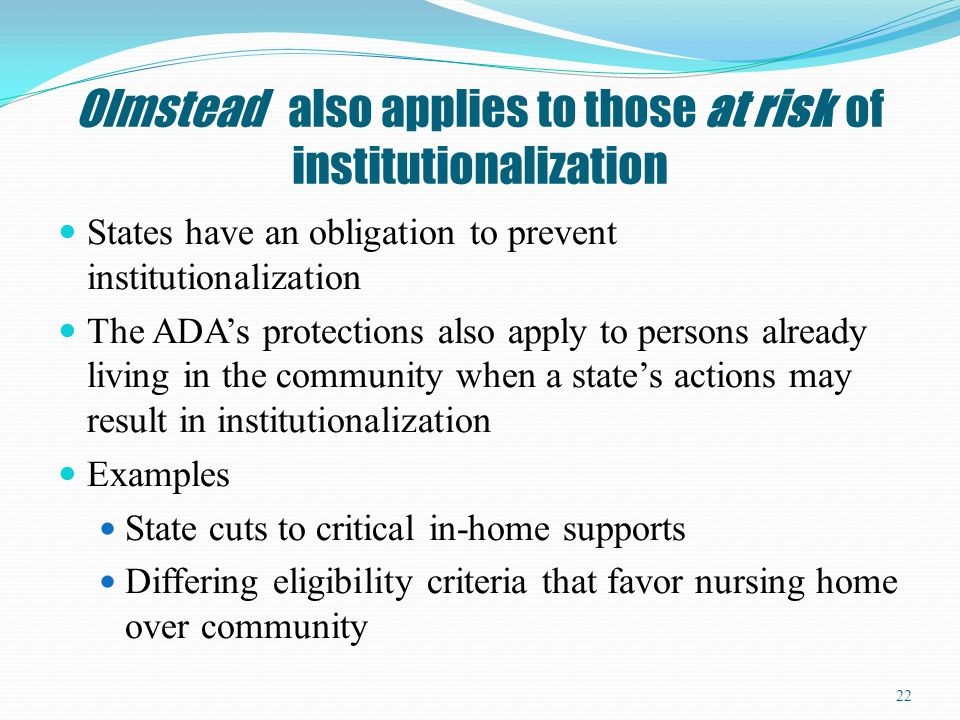 Olmstead also applies to those at risk of institutionalization