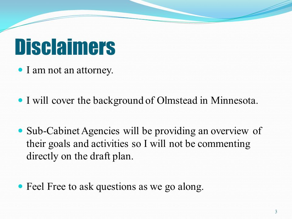 Disclaimers I am not an attorney.
