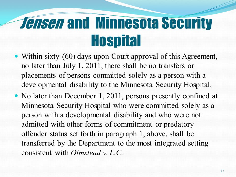 Jensen and Minnesota Security Hospital