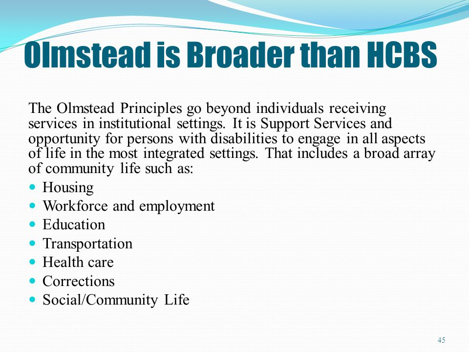 Olmstead is Broader than HCBS
