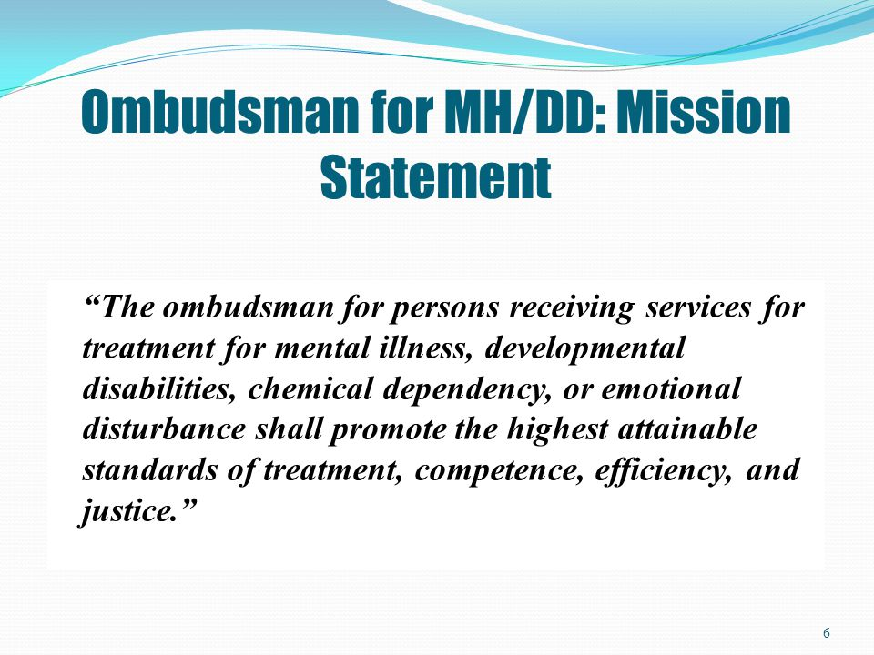 Ombudsman for MH/DD: Mission Statement