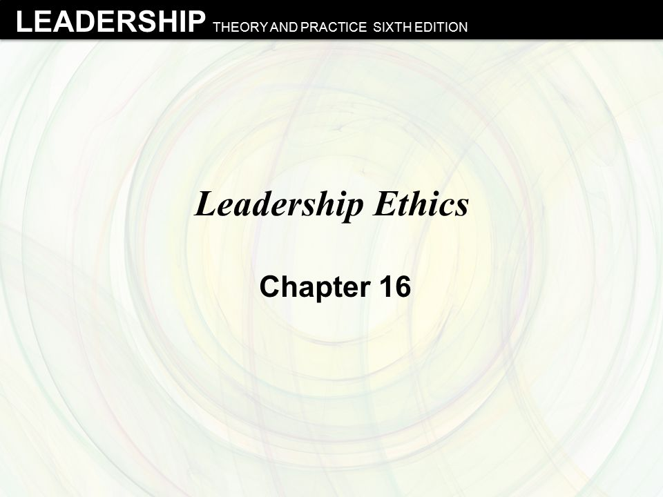 Leadership Ethics Chapter 16