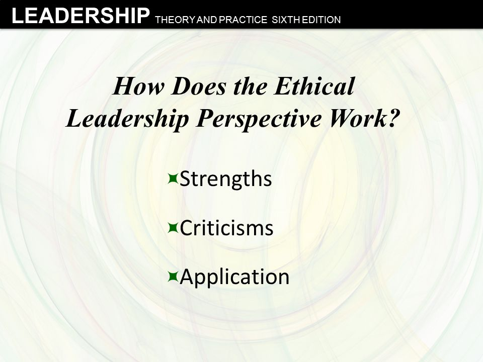 How Does the Ethical Leadership Perspective Work