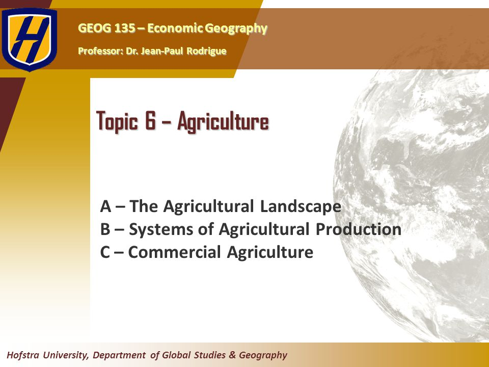 Topic 6 – Agriculture A – The Agricultural Landscape