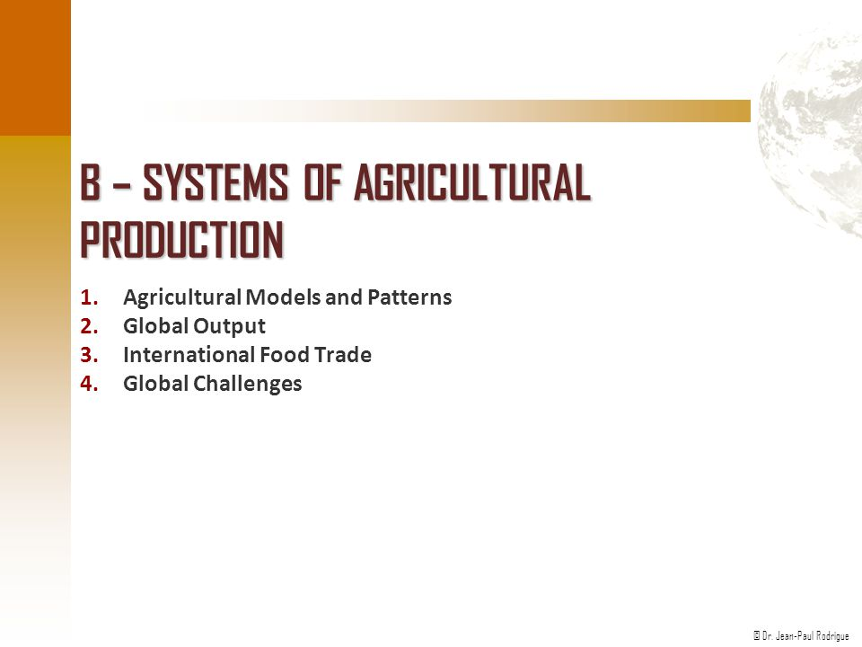 B – Systems of Agricultural Production