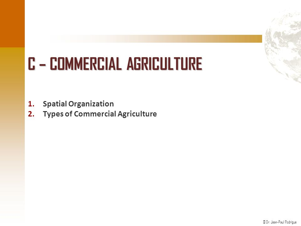 C – Commercial Agriculture