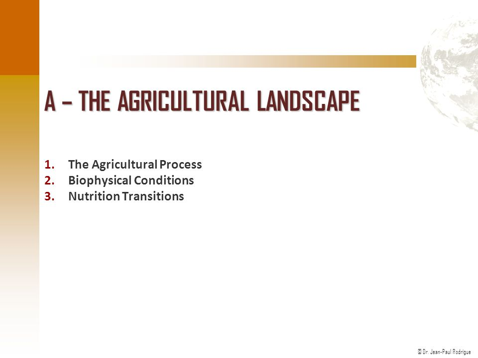 A – The Agricultural Landscape