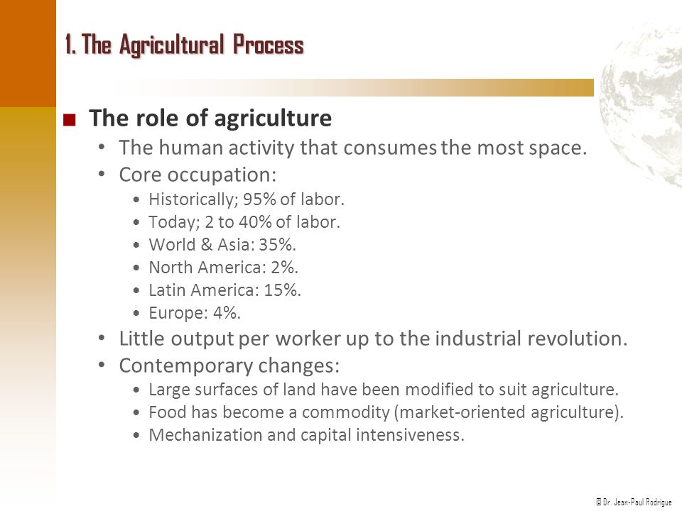 1. The Agricultural Process