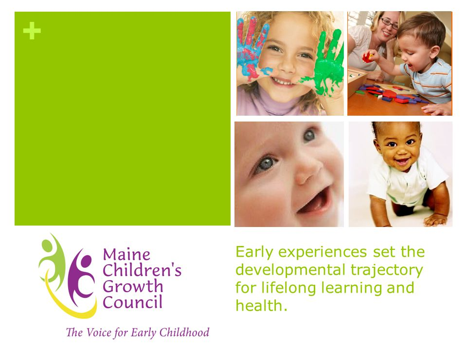 Early experiences set the developmental trajectory for lifelong learning and health.