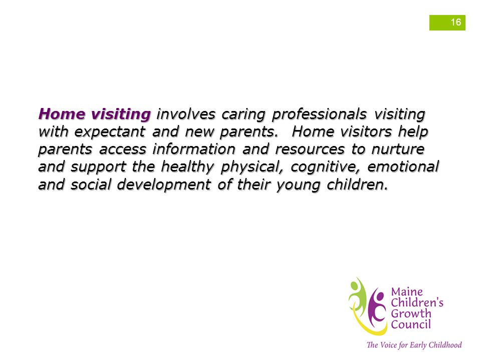 Home visiting involves caring professionals visiting with expectant and new parents.