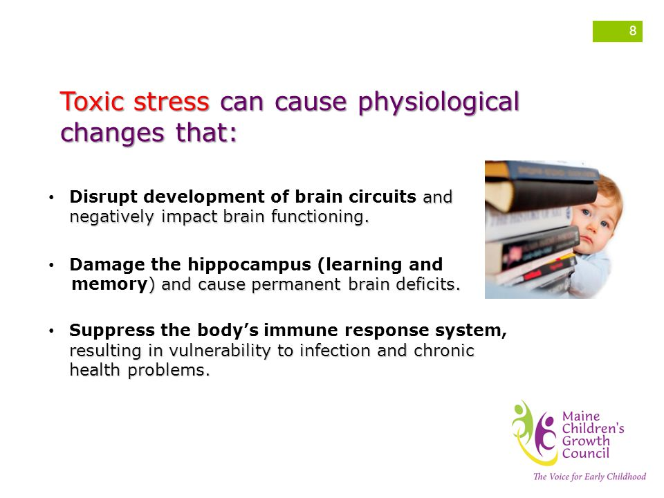 Toxic stress can cause physiological changes that: