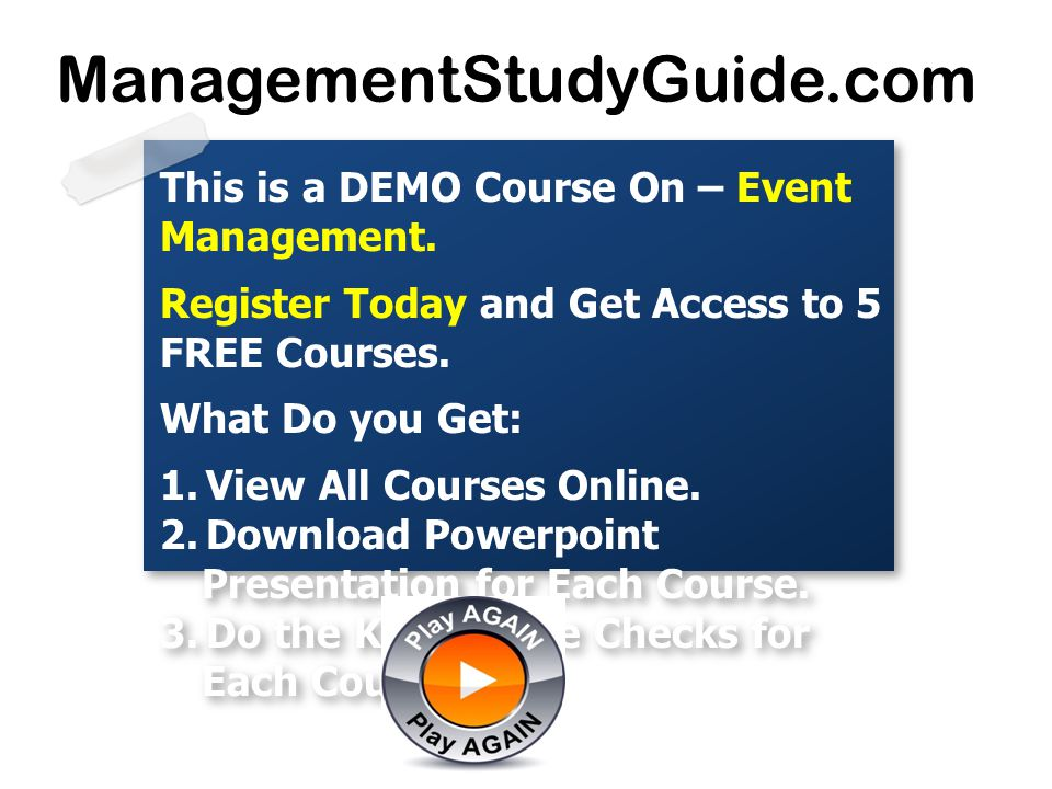 ManagementStudyGuide.com This is a DEMO Course On – Event Management.