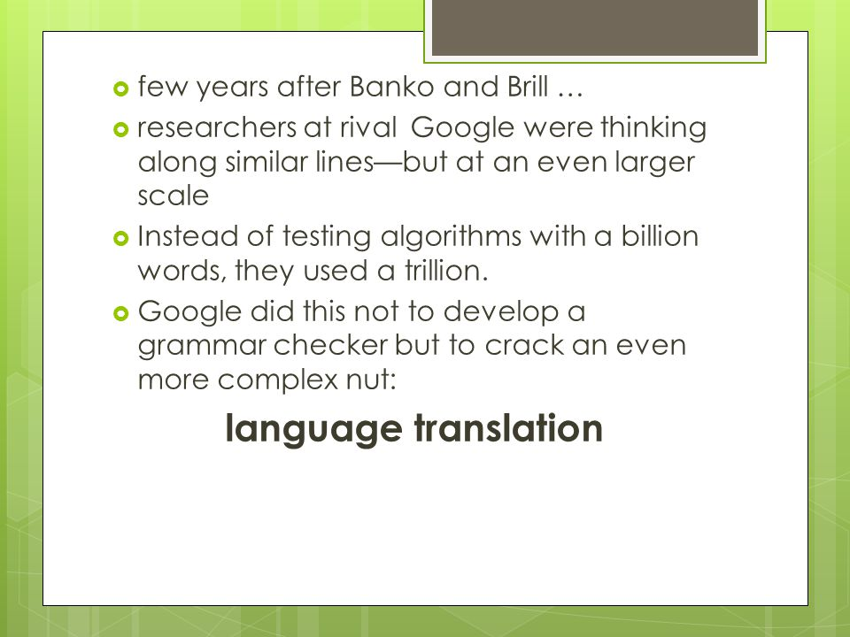 language translation few years after Banko and Brill …